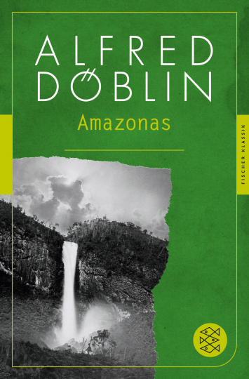 Alfred Döblin. Amazonas. Romantrilogie.