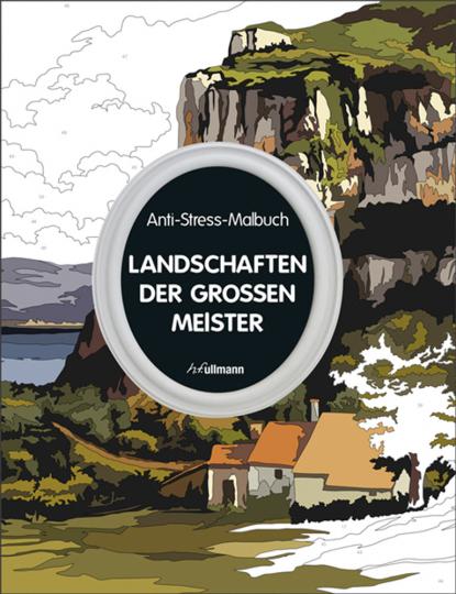 Anti-Stress-Malbuch: Landschaften der großen Meister.