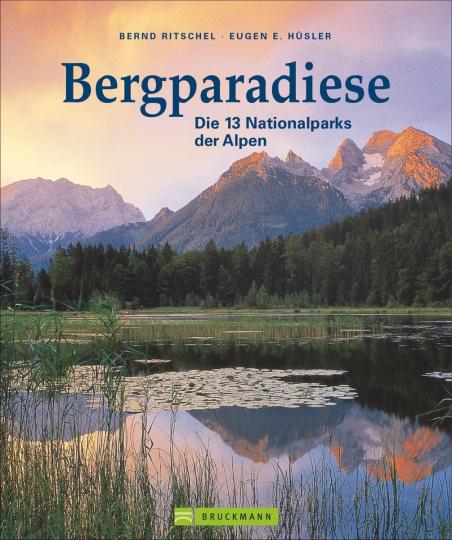 Bergparadiese. Die 13 Nationalparks der Alpen.