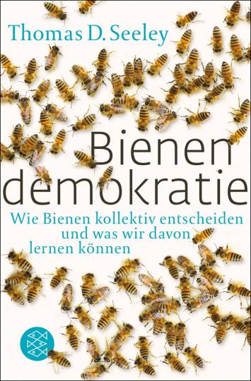 Bienendemokratie. Wie Bienen kollektiv entscheiden und was wir davon lernen können.