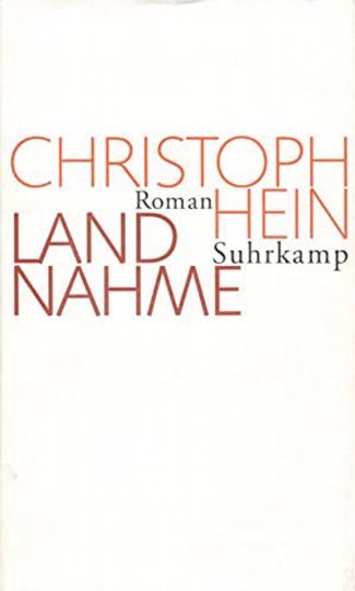 Christoph Hein. Landnahme. Roman.