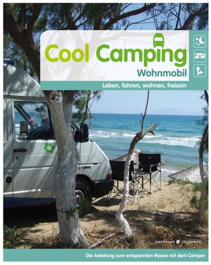 Cool Camping Wohnmobil. Leben, fahren, wohnen, frei sein.