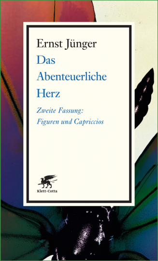 Das Abenteuerliche Herz. Zweite Fassung. Figuren und Capriccios.