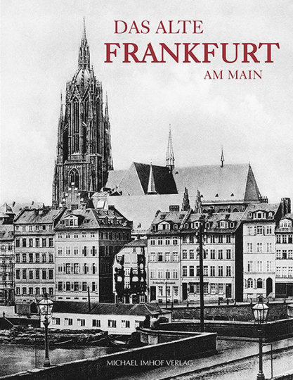 Das alte Frankfurt am Main.