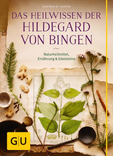 Das Heilwissen der Hildegard von Bingen. Naturheilmittel, Ernährung, Edelsteine.