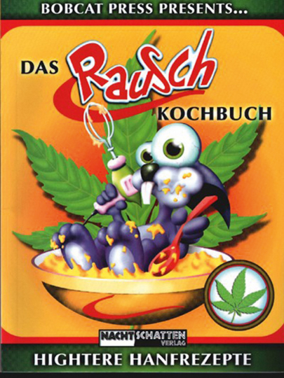 Das Rauschkochbuch. Hightere Hanfrezepte.
