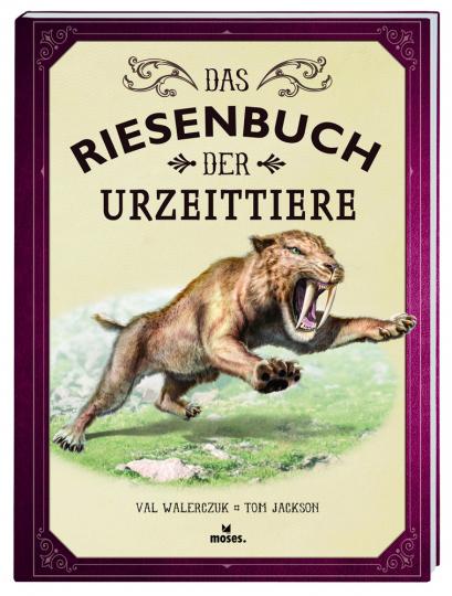 Das Riesenbuch der Urzeittiere.