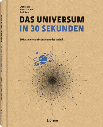 Das Universum in 30 Sekunden. Die wichtigsten Theorien zum Kosmos und seinen Phänomenen.