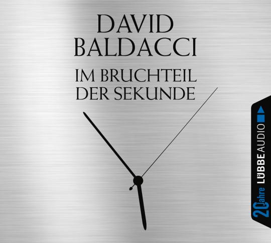 David Baldacci. Im Bruchteil der Sekunde. Jubiläumsausgabe. 6 CDs.