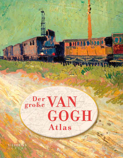 Der große van Gogh Atlas. Eine Reise durch Europa.