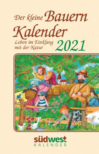 Der kleine Bauernkalender 2021 Taschenkalender. Leben im Einklang mit der Natur.