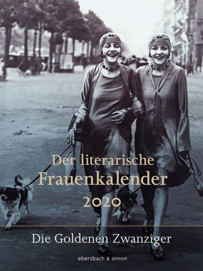 Der literarische Frauenkalender 2020. Die Goldenen Zwanziger.