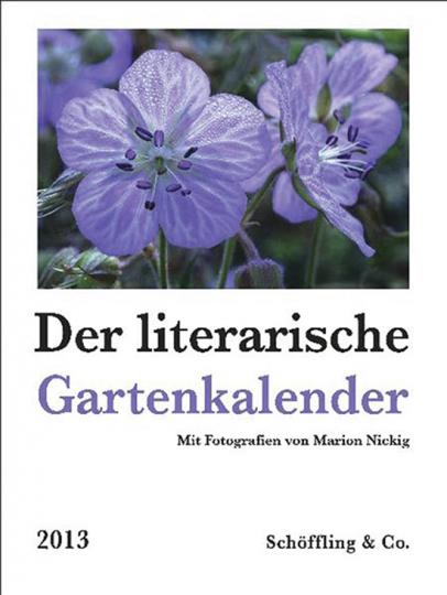 Der literarische Gartenkalender 2013.