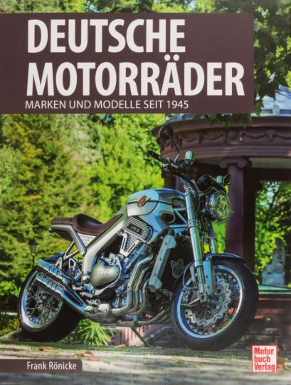 Deutsche Motorräder. Marken und Modelle seit 1945.