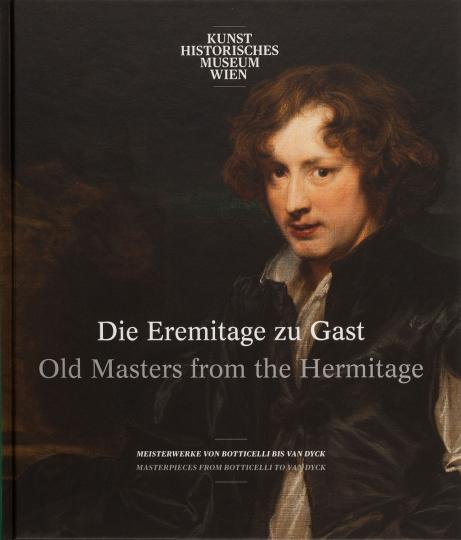 Die Eremitage zu Gast. Meisterwerke von Botticelli bis Van Dyck.