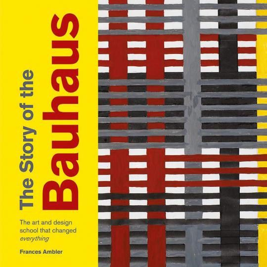 Die Geschichte des Bauhaus. The Story of Bauhaus.
