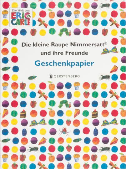 Die kleine Raupe Nimmersatt und ihre Freunde. Geschenkpapier-Heft.