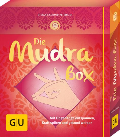 Die Mudrabox. Mit Finger-Yoga entspannen, Kraft spüren und gesund werden.