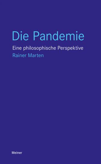 Die Pandemie. Eine philosophische Perspektive.