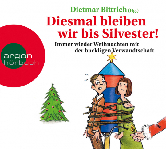 Diesmal bleiben wir bis Silvester! Immer wieder Weihnachten mit der buckligen Verwandtschaft. 2 CDs.