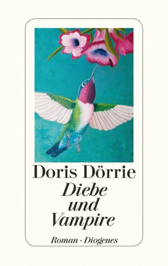 Doris Dörrie. Diebe und Vampire. Roman.