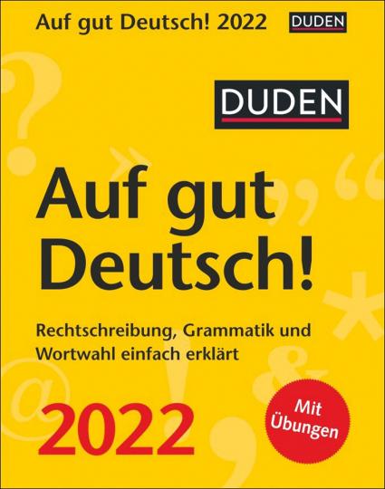 Duden Auf gut Deutsch! Kalender 2022. Rechtschreibung, Grammatik und Wortwahl einfach erklärt.