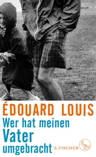 Édouard Louis. Wer hat meinen Vater umgebracht.