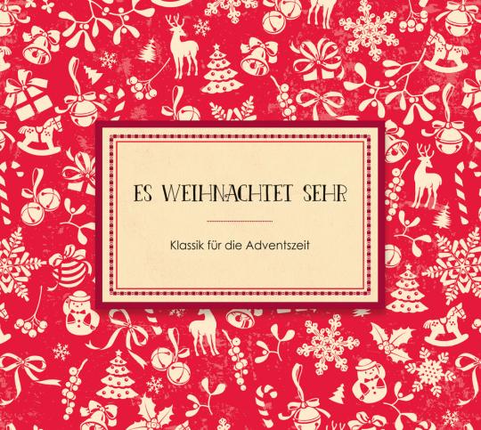 Es weihnachtet sehr. Klassik für die Adventszeit. CD.