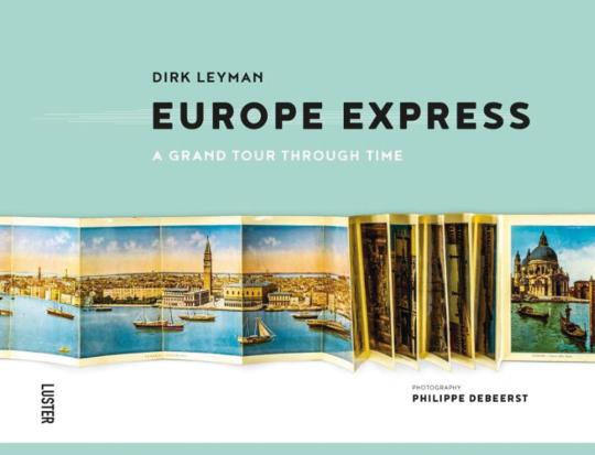 Europe Express. Eine große Reise durch die Zeit.
