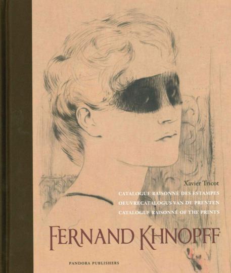 Fernand Khnopff. Catalogue Raisonne of the Prints. Gesamtkatalog der druckgraphischen Werke.