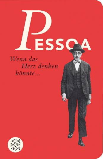 Fernando Pessoa. Wenn das Herz denken könnte. Sätze aus dem Gesamtwerk.