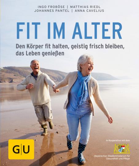 Fit im Alter. Den Körper fit halten, geistig frisch bleiben, das Alter genießen.