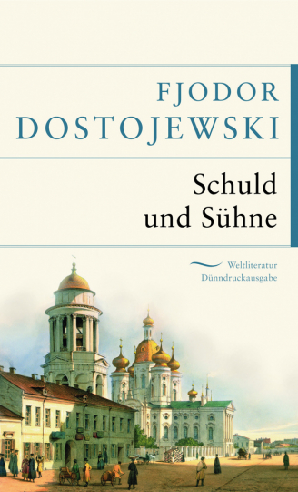 Fjodor Dostojewski. Schuld und Sühne.