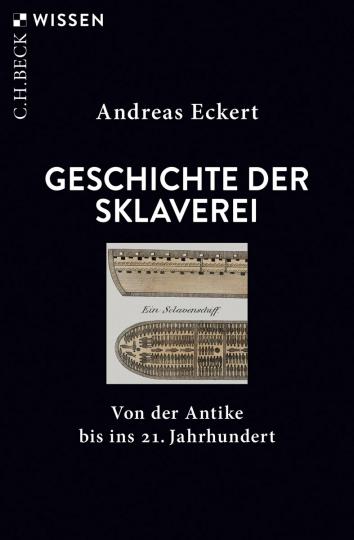 Geschichte der Sklaverei. Von der Antike bis ins 21. Jahrhundert.