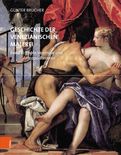 Geschichte der venezianischen Malerei. Band 6. Paolo Veronese und Jacopo Bassano.
