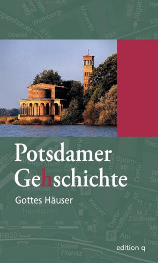Gottes Häuser. Potsdamer Ge(h)schichte.