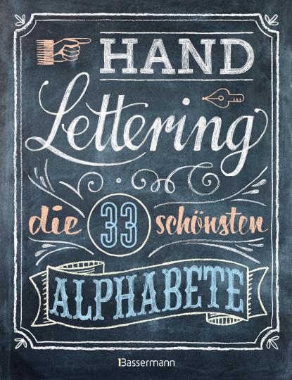 Handlettering. Die 33 schönsten Alphabete.