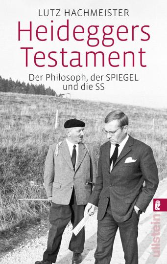Heideggers Testament. Der Philosoph, der Spiegel und die SS.