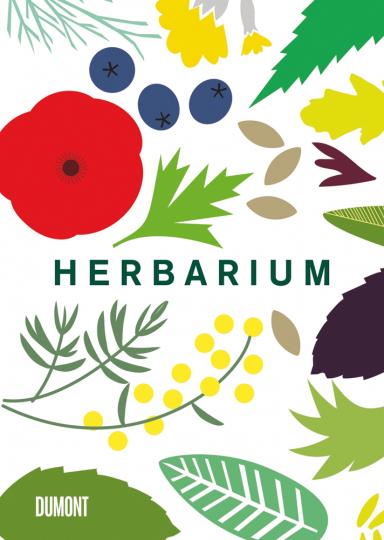 Herbarium. 100 Kräuter - Geschichte, Wirkung, Verwendung.
