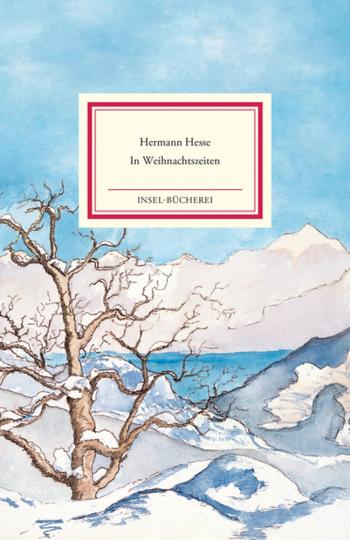 Hermann Hesse. In Weihnachtszeiten. Betrachtungen, Gedichte und Aquarelle des Verfassers.