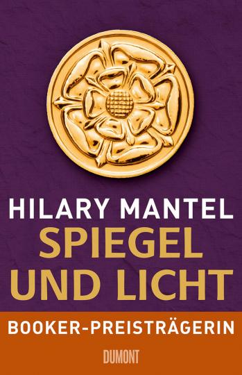 Hilary Mantel. Spiegel und Licht. Roman.