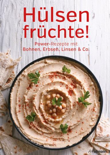 Hülsenfrüchte!. Power-Rezepte mit Bohnen, Erbsen, Linsen & Co.