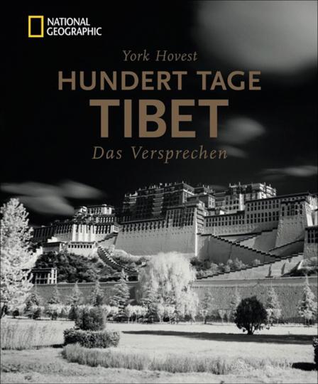 Hundert Tage Tibet. Das Versprechen.