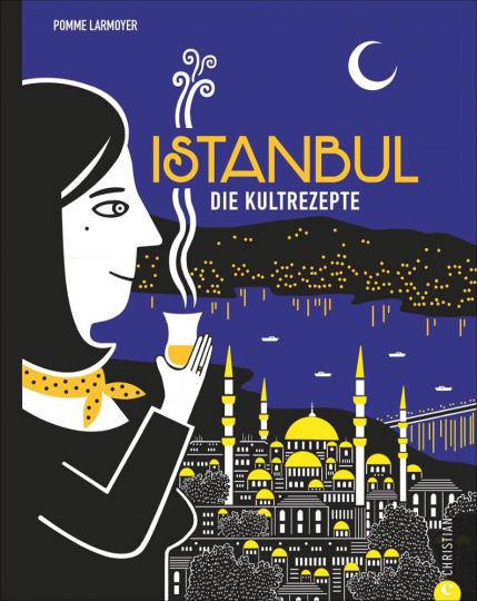 Istanbul. Die Kultrezepte.