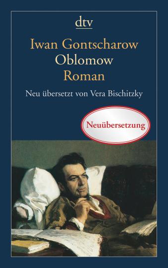 Iwan A. Gontscharow. Oblomow. Roman in vier Teilen.