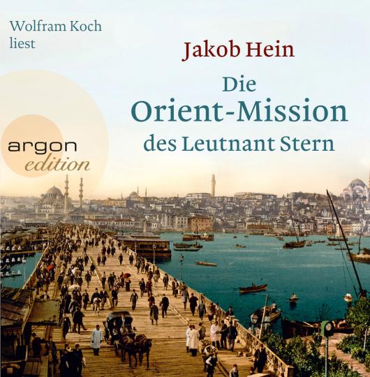 Jakob Hein. Die Orient-Mission des Leutnant Stern. 4 CDs.
