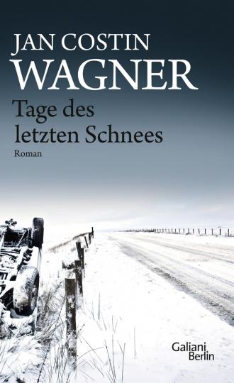 Jan Costin Wagner. Tage des letzten Schnees. Kriminalroman.