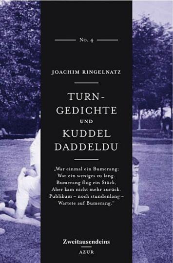 Joachim Ringelnatz. Turngedichte und Kuddel Daddeldu.