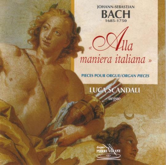 Johann Sebastian Bach. Alla Maniera Italiana. Orgelwerke. CD.