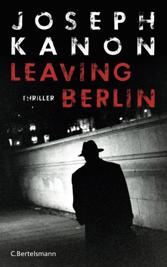 Joseph Kanon. Leaving Berlin.